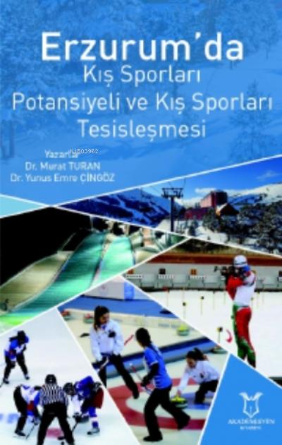 Erzurum'da Kış Sporları Potansiyeli Ve Kış Sporları Tesisleşmesi