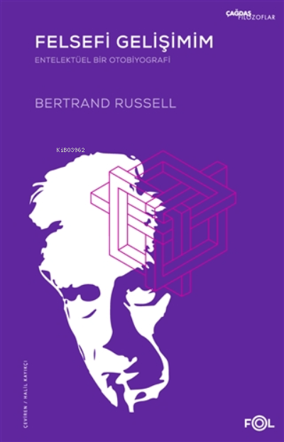 Felsefi Gelişimim - Entelektüel Bir Otobiyografi