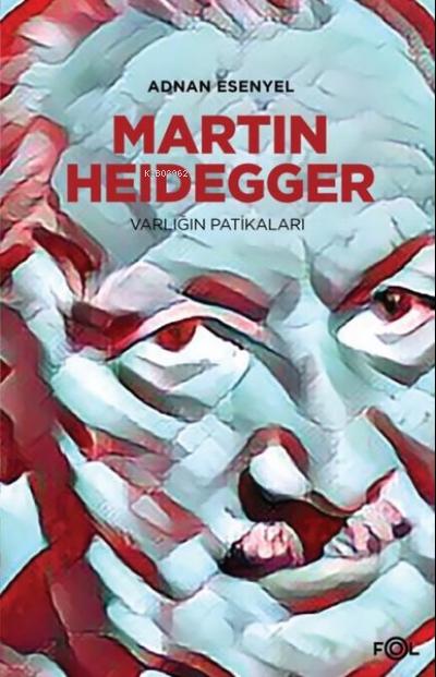 Martin Heidegger;Varlığın Patikaları