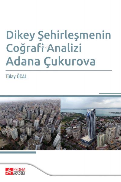 Dikey Şehirleşmenin Coğrafi Analizi Adana Çukurova