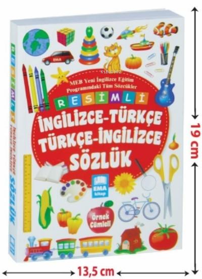Renkli Resimli İngilizce Türkçe Sözlük;MEB Yeni İngilizce Eğitim Programındaki Tüm Sözcükler - Örnek Cümleli