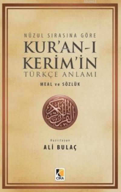 Nüzul Sırasına Göre Kur'an-ı Kerim'in Türkçe Anlamı