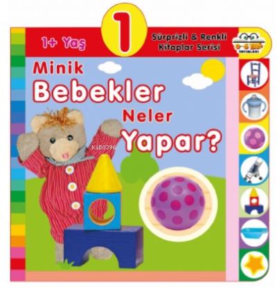 1+ Minik Bebekler Neler Yapar?