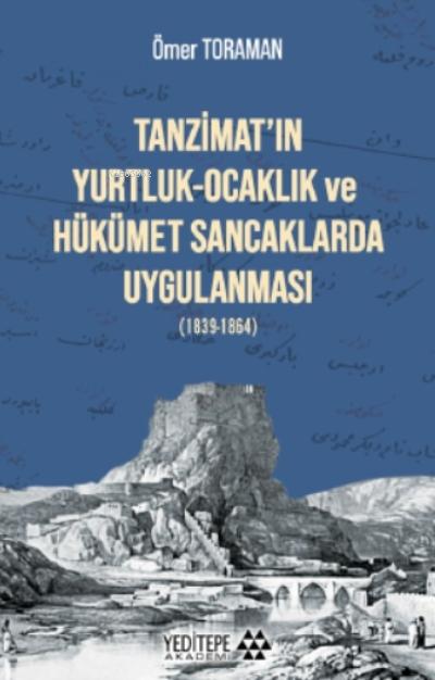 Tanzimat'ın Yurtluk - Ocaklık ve Hükümet Sancaklarda Uygulanması