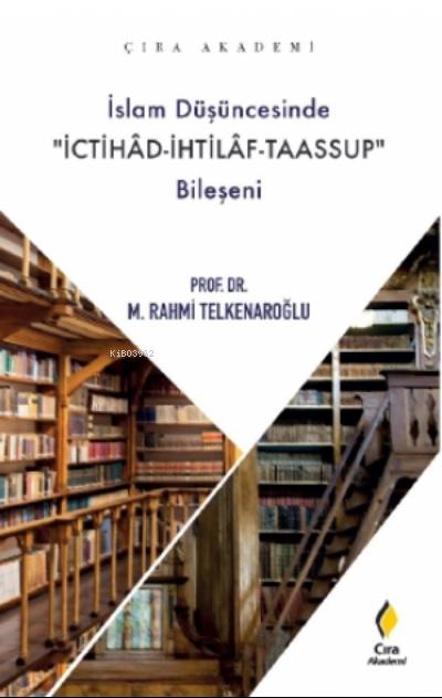 İslam Düşüncesinde İchitad- İhtilaf-Taassup Bileşeni