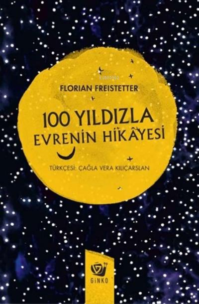 100 Yıldızla Evrenin Hikayesi (ciltli)