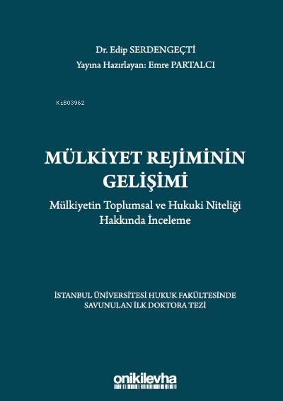Mülkiyet Rejiminin Gelişimi Mülkiyetin Toplumsal ve Hukuki Niteliği Hakkında İnceleme