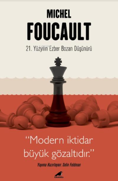 Michel Foucault - 21 Yüzyılın Ezber Bozan Düşünürü