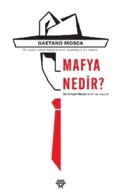 Mafya Nedir?;19. Yüzyıl Sonu İtalya'sından Sosyolojik Bir Analiz