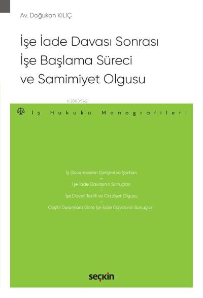 İşe İade Davası Sonrası İşe Başlama Süreci ve Samimiyet Olgusu;İş Hukuku Monografileri
