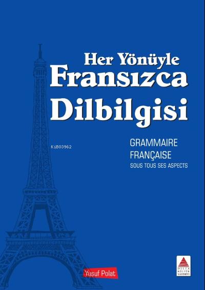 Her Yönüyle Fransızca Dilbilgisi