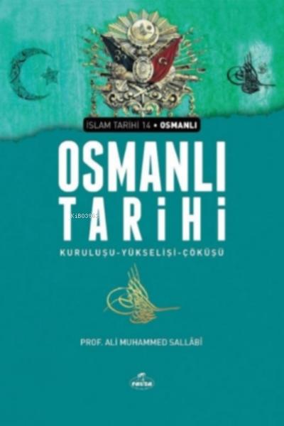 Osmanlı Tarihi;Kuruluşu-Yükselişi-Çöküşü