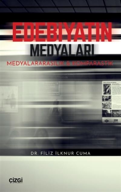 Edebiyatın Medyaları;Medyalararasılık Ve Komparastik