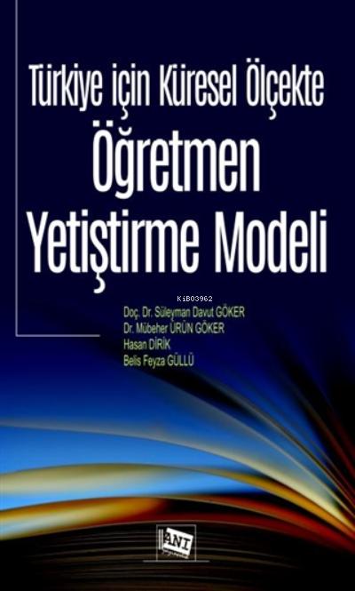 Türkiye İçin Küresel Ölçekte Öğretmen Yetiştirme Modeli