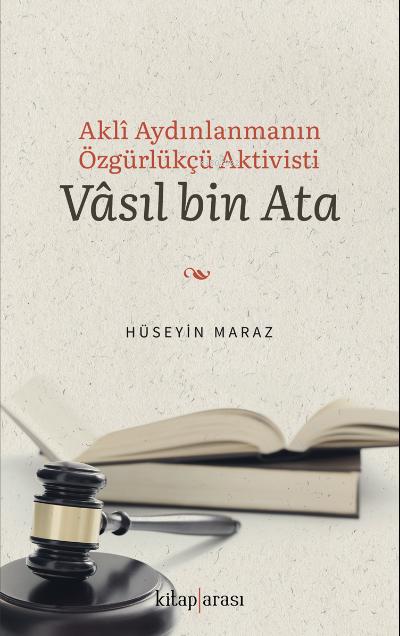 Akli Aydınlanmanın Özgürlükçü Aktivisti Vâsıl bin Ata