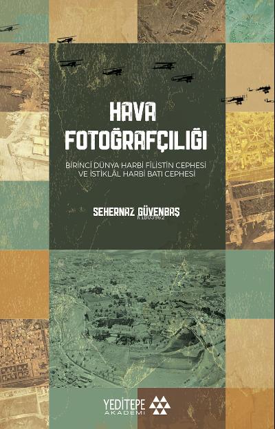 Hava Fotoğrafçılığı;Birinci Dünya Harbi Filistin Cephesi ve İstiklal Harbi Batı Cephesi