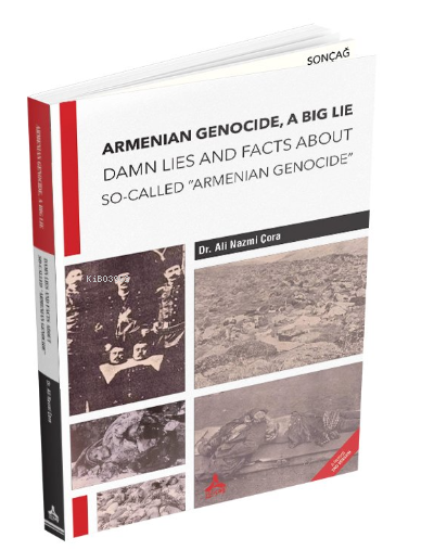 Armenian Genocide, A Big Lie Damn Lies and Facts About So-Called Armenian Genocide
