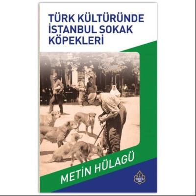 Türk Kültüründe İstanbul Sokak Köpekleri