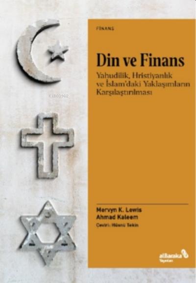 Din ve Finans;Yahudilik, Hristiyanlık ve İslam'daki Yaklaşımların Karşılaştırılması
