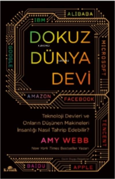 Dokuz Dünya Devi;Teknoloji Devleri ve Onların Düşünen Makineleri İnsanlığı Nasıl Tahrip Edebilir?