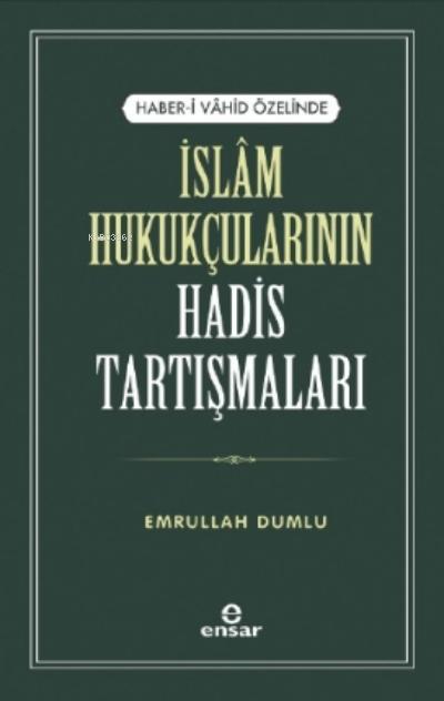 Haber-i Vahid Özelinde İslam Hukukçularının Hadis Tartışmaları