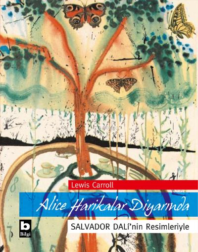Alice Harikalar Diyarında;Salvador Dali'nin Resimleriyle