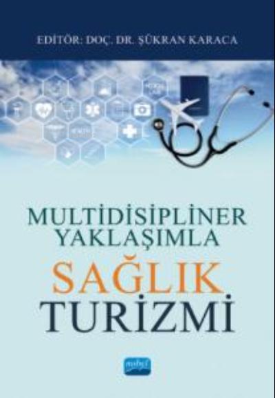 Multidisipliner Yaklaşımla Sağlık Turizmi