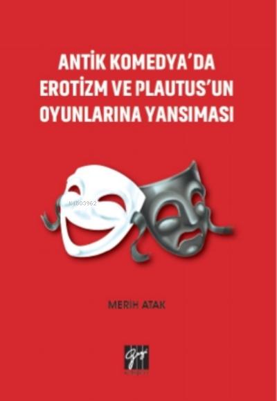 Antik Komedya'da Erotizm Ve Plautus'un Oyunlarına Yansıması