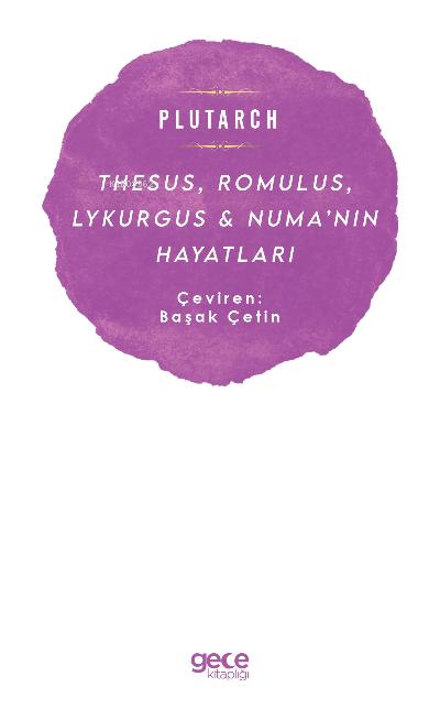 Thesus, Romulus, Lykurgus & Numa'nın Hayatları