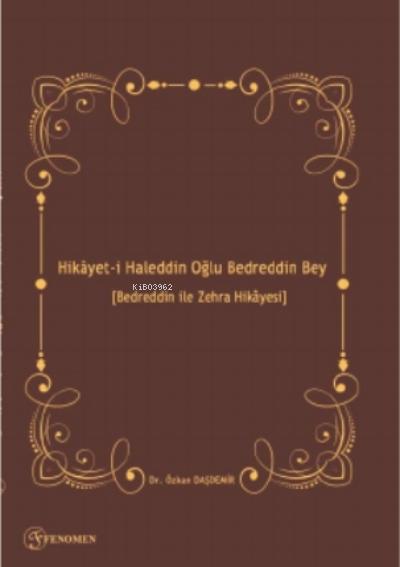 Hikâyet-i Haleddin Oğlu Bedreddin Bey ;Bedreddin ile Zehra Hikâyesi