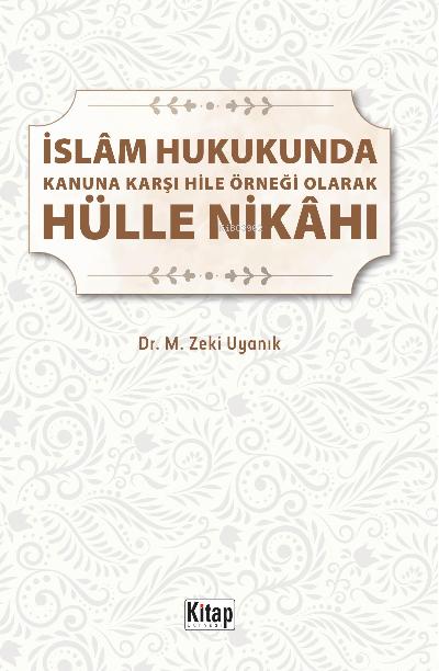 İslam Hukukunda Kanuna Karşı Hile Örneği Olarak Hülle Nikahı