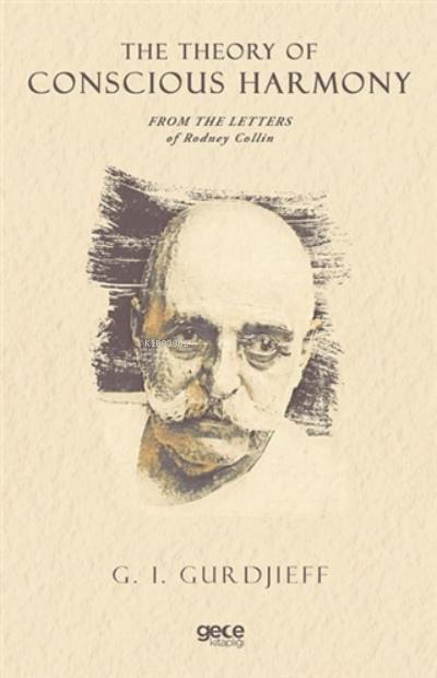 Rodney Collin'in Mektuplarından Bilinçli Uyum Teorisi