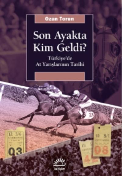 Son Ayakta Kim Geldi?;Türkiye'de At Yarışlarının Tarihi