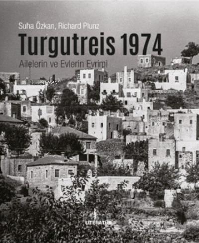 Turgutreis 1974;Ailelerin Ve Evlerin Evrimi