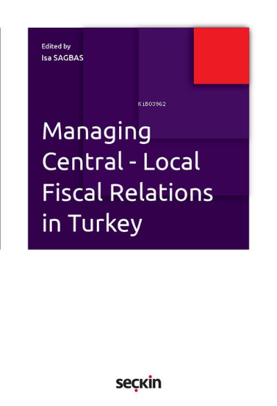 Managing Central Local Fiscal Relations in Turkey