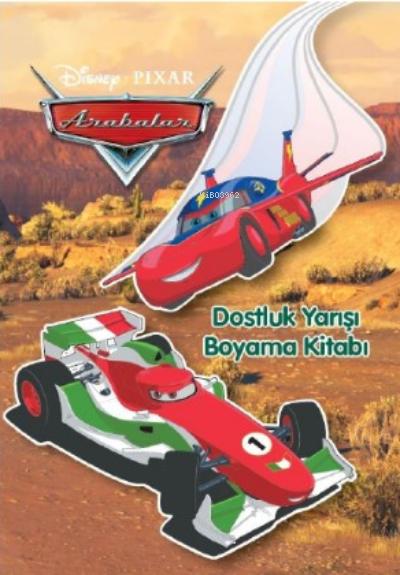 Arabalar Dostluk Yarışı Boyama Kitabı ;Disney Pixar