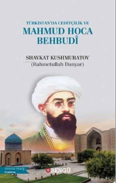 Türkistan'da Ceditçilik Ve Mahmud Hoca Behdubi