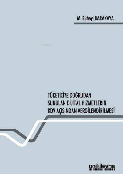 Tüketiciye Doğrudan Sunulan Dijital Hizmetlerin KDV Açısından Vergilendirilmesi