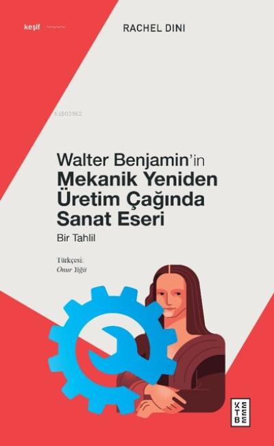 Walter Benjamin'in Mekanik Yeniden Üretim Çağında Sanat Eseri;Bir Tahlil