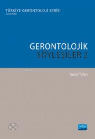 Gerontolojik Söyleşiler - 2