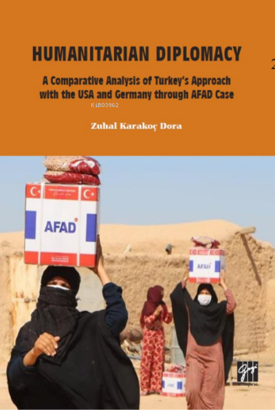Humanitarian Diplomacy a Comparative Analysis of Turkey's Approach with the USA and Germany Through AFAD Case