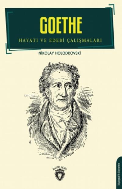 Goethe;Hayatı Ve Edebi Çalışmaları