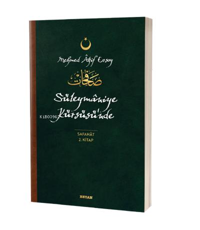 Süleymaniye Kürsüsü'nde - Safahat 2. Kitap;(Osmanlıca, Latince ve Günümüz Türkçesi)