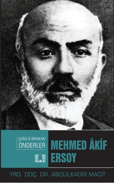 Mehmed Akif Ersoy - Çağa İz Bırakan Önderler