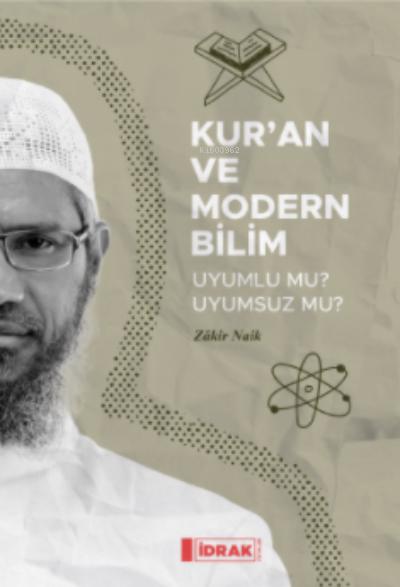 Kur'an ve Modern Bilim;Uyumlu mu Uyumsuz mu?