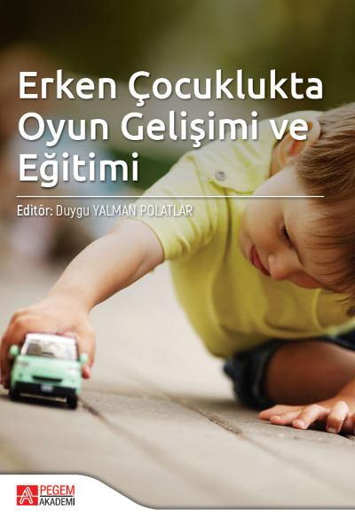 Erken Çocuklukta Oyun Gelişimi ve Eğitimi