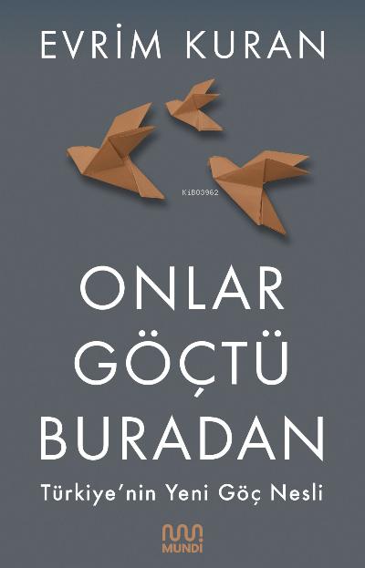 Onlar Göçtü Buradan;Türkiye'nin Yeni Göç Nesli