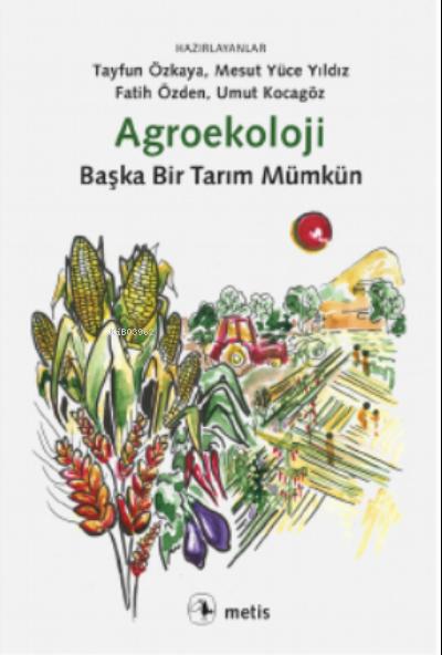 Agroekoloji;Başka Bir Tarım Mümkün
