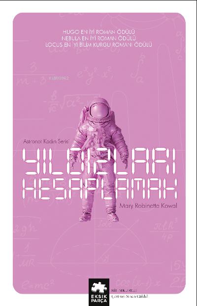 Yıldızları Hesaplamak;Astronot Kadın Serisi - Birinci kitap