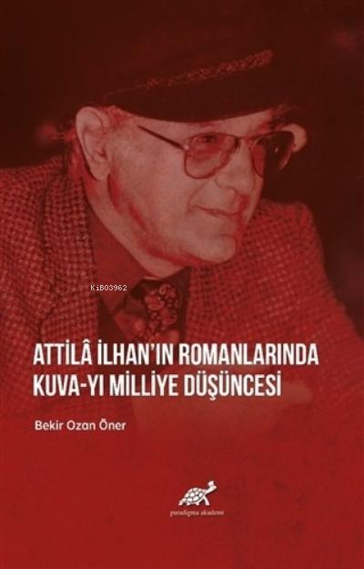 Attila İlhan'ın Romanlarında Kuva-yı Milliye Düşüncesi